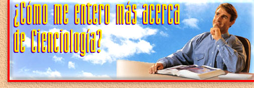C�mo me entero m�s acerca de  Scientology?